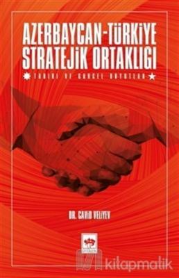 Azerbaycan-Türkiye Stratejik Ortaklığı