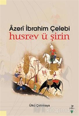 Azeri İbrahim Çelebi Husrev ü Şirin