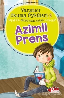 Azimli Prens - Yaratıcı Okuma Öyküleri 2