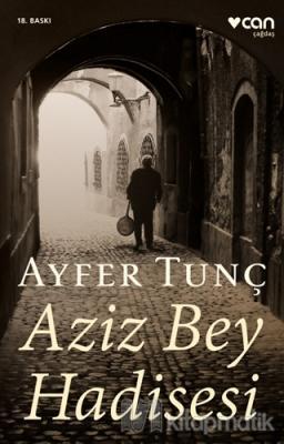 Aziz Bey Hadisesi Ayfer Tunç
