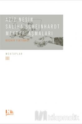 Aziz Nesin - Saliha Scheinhardt Mektuplaşmaları - Bozkır Fırtınası Azi