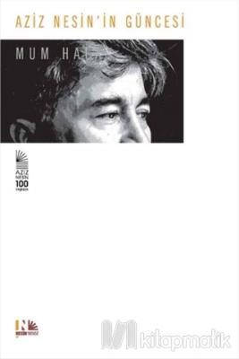 Aziz Nesin'in Güncesi - Mum Hala (Ciltli)