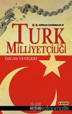 Bağımlılık Paradigmaları ve Türk Milliyetçiliği