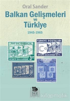 Balkan Gelişmeleri ve Türkiye (1945/1965) Oral Sander