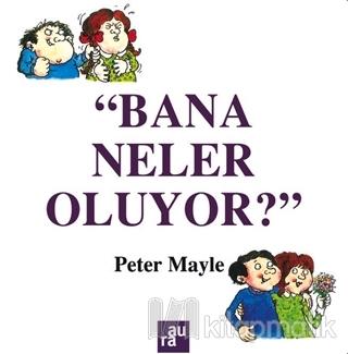 Bana Neler Oluyor? Peter Mayle
