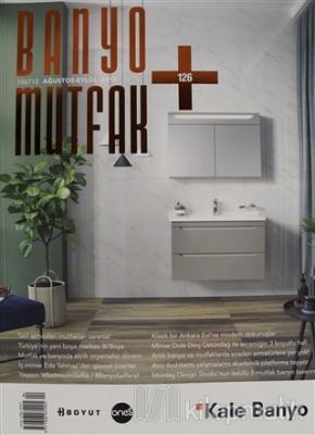 Banyo Mutfak Dergisi Sayı: 126 Ağustos - Eylül 2019