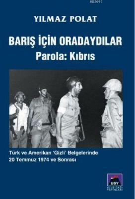 Barış İçin Oradaydılar Parola: Kıbrıs