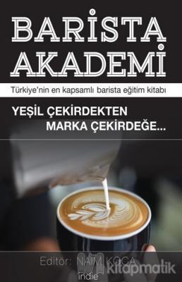 Barista Akademi - Türkiye'nin En Kapsamlı Barista Eğitim Kitabı
