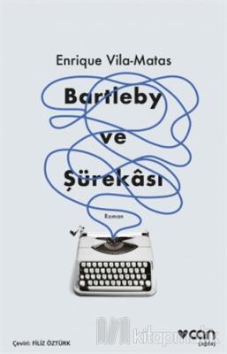Bartleby ve Şürekası Enrique Vila - Matas