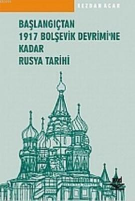 Başlangıçtan 1917 Bolşevik Devrimi'ne Kadar Rusya Tarihi