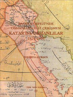 Basra Körfezi'nde Osmanlı-İngiliz Çekişmesi Katar'da Osmanlılar