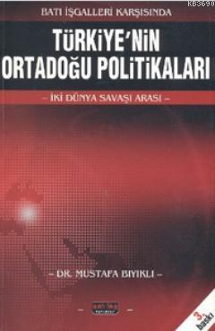 Batı İşgalleri KarşısındaTürkiye'nin Ortadoğu Politikaları