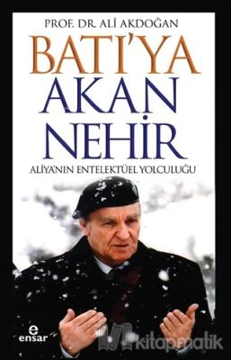 Batı'ya Akan Nehir Ali Akdoğan