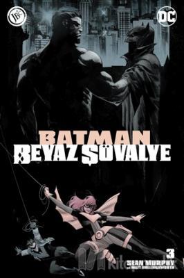 Batman Beyaz Şövalye Sayı 3 Sean Murphy