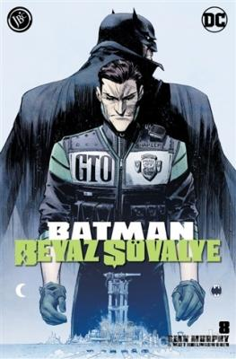 Batman Beyaz Şövalye Sayı 8 Sean Murphy