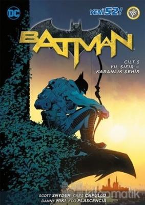 Batman Cilt 5 : Yıl Sıfır-Karanlık Şehir Scott Snyder