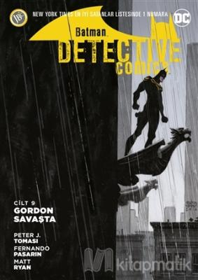 Batman - Detektif Hikayeleri Cilt 9: Gordon Savaşta Peter J. Tomasi