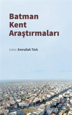 Batman Kent Araştırmaları Emrullah Türk