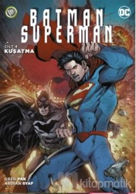 Batman/Superman Cilt 4 - Kuşatma Greg Pak