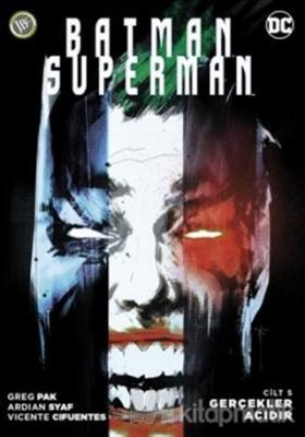 Batman Superman: Gerçekler Acıdır (Cilt 5) Greg Pak