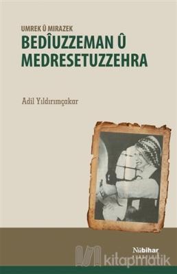 Bediuzzeman ü Medresetuzzehra - Umrek ü Mırazek