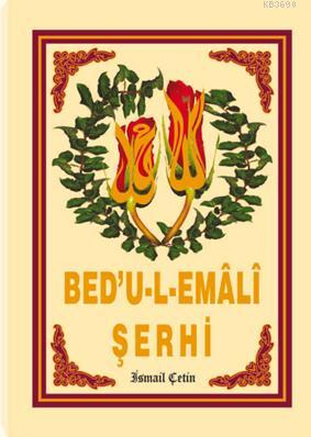 Bed'u-l-Emâlî Şerhi