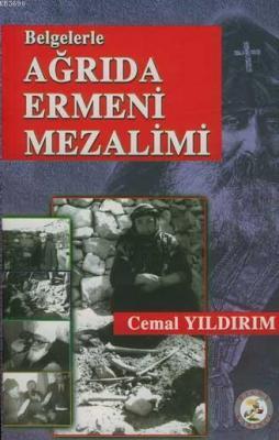 Belgelerle Ağrıda Ermeni Mezalimi