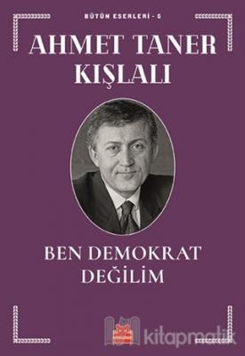 Ben Demokrat Değilim