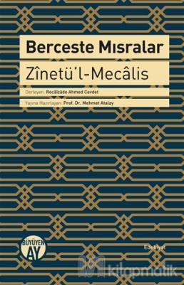 Berceste Mısralar: Zinetü'l-Mecalis