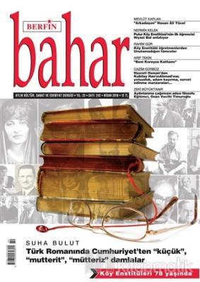 Berfin Bahar Aylık Kültür Sanat ve Edebiyat Dergisi Yıl: 23 Sayı: 242 Nisan 2018