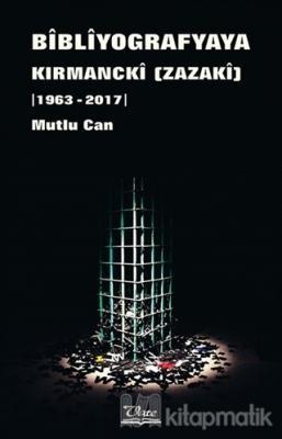 Bibliyogarfyaya Kırmancki (Zazaki) 1963 - 2017)