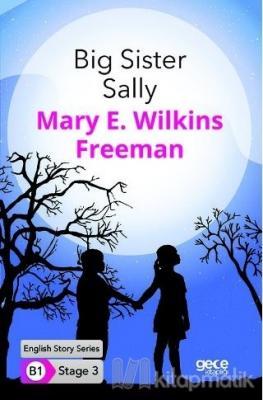 Big Sister Sally Mary E. Wilkins Freeman