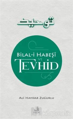 Bilal-i Habeşi ve Tevhid