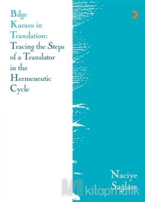 Bilge Karasu in Translation: Tracing the Steps of a Translator in the Hermeneutic Cycle