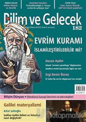 Bilim ve Gelecek Dergisi Sayı: 182 Nisan 2019