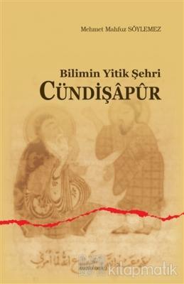 Bilimin Yitik Şehri Cündişapur