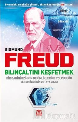 Bilinçaltını Keşfetmek Sigmund Freud
