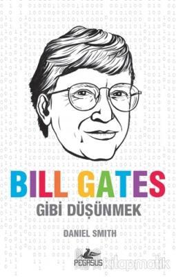 Bill Gates Gibi Düşünmek