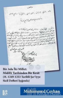 Bir Ada İki Millet: Midilli Tarihinden Bir Kesit (H. 1249-1253 Tarihli Şer'iyye Sicil Defteri Işığında)