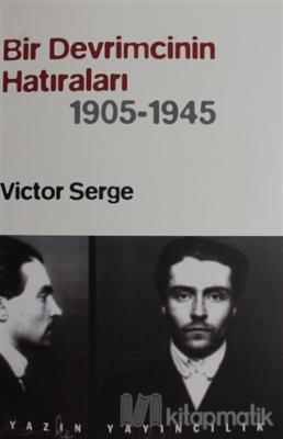 Bir Devrimcinin Hatıraları (1905 - 1945) Victor Serge