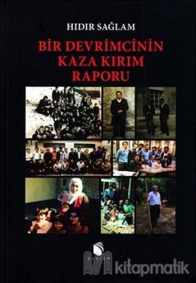 Bir Devrimcinin Kaza Kırım Raporu
