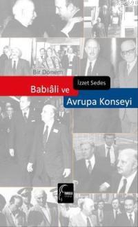 Bir Dönem Babıali ve Avrupa Konseyi