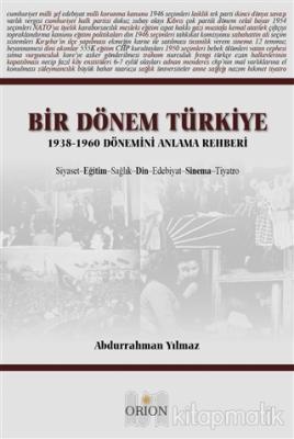 Bir Dönem Türkiye 1938-1960 Dönemini Anlama Rehberi