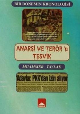 Bir Dönemin Kronolojisi - Anarşi ve Terör'ü Teşvik