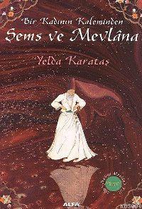 Bir Kadının Kaleminden Şems ve Mevlâna