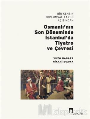 Bir Kentin Toplumsal Tarihi Açısından Osmanlı'nın Son Döneminde İstanb