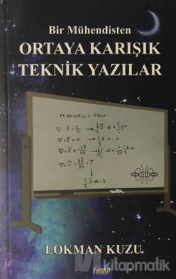 Bir Mühendisten Ortaya Karışık Teknik Yazılar