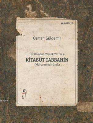 Bir Osmanlı Yemek Yazması Kitabüt Tabbahin (2 Cilt)