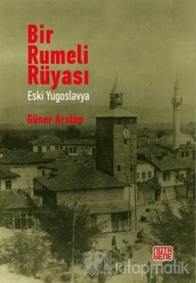 Bir Rumeli Rüyası - Eski Yugoslavya