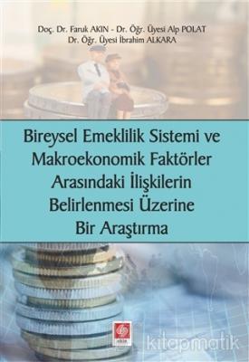 Bireysel Emeklilik Sistemi ve Makroekonomik Faktörler Arasındaki İlişkilerin Belirlenmesi Üzerine Bir Araştırma